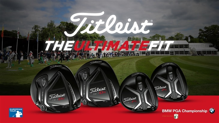 The Ultimate Fit with Titleist at the BMW PGA Championship, Wentworth.