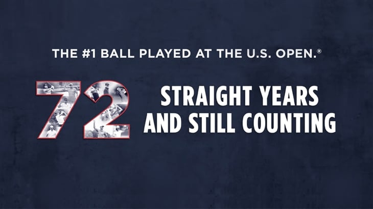 #1 Ball at the U.S. Open for 72 Consecutive Years